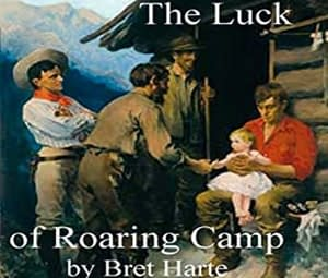 The Luck of Roaring Camp by Bret Harte at LELB Society with flashcards and podcast to improve your listening, reading and vocabulary