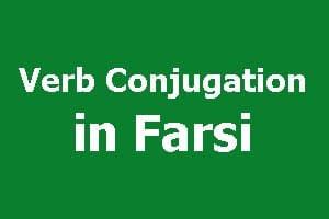 Verb Conjugation in Farsi